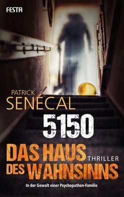 5150 – Das Haus des Wahnsinns von Senécal,  Patrick