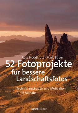 52 Fotoprojekte für bessere Landschaftsfotos von Bauer,  Mark, Hoddinott,  Ross, Kommer,  Christoph, Kommer,  Isolde