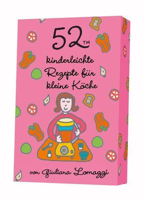 52™ kinderleichte Rezepte für kleine Köche von Lomazzi,  Giulana, Wicharz-Lindner,  Angela
