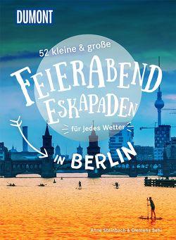 52 kleine & große Feierabend-Eskapaden in Berlin von Sehi,  Clemens, Steinbach,  Anne