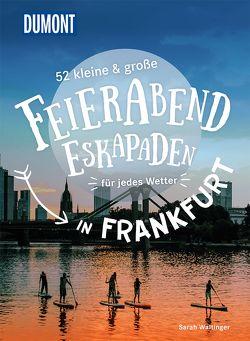 52 kleine & große Feierabend-Eskapaden in Frankfurt am Main von Waltinger,  Sarah