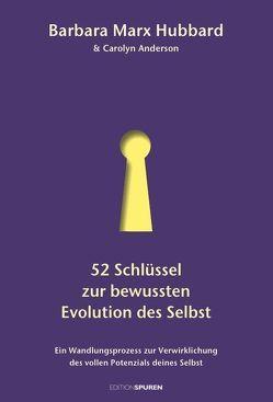 52 Schlüssel zur bewussten Evolution des Selbst von Anderson,  Carolyn, Marx Hubbard,  Barbara