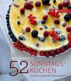 52 Sonntagskuchen von Neef,  Florian, Neef,  Karl
