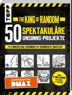 The King of Random – 52 spektakuläre Unsinns-Projekte von Thompson,  Grant