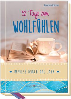 52 Tage zum Wohlfühlen von Rütten,  Bastian