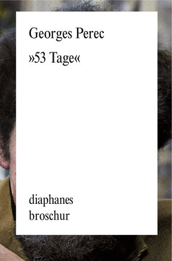 53 Tage von Helmlé,  Eugen, Perec,  Georges