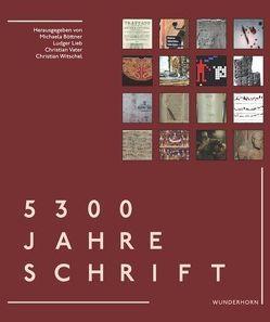 5300 Jahre Schrift von Böttner,  Michael, Prof. Dr. Lieb,  Ludger, Prof. Dr. Witschel,  Christian, Vater,  Christian