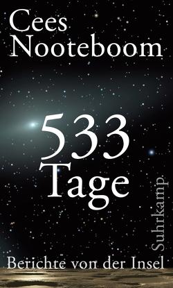 533 Tage. Berichte von der Insel von Beuningen,  Helga van, Beuningen,  Helga von, Nooteboom,  Cees