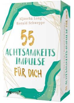 55 Achtsamkeitsimpulse für dich von Long,  Aljoscha, Schweppe,  Ronald Pierre