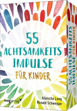 55 Achtsamkeitsimpulse für Kinder von Long,  Aljoscha, Schweppe,  Ronald Pierre