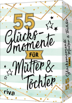 55 Glücksmomente für Mütter und Töchter von Beck,  Sybille