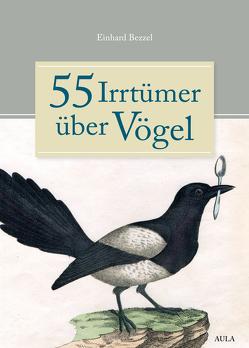 55 Irrtümer über Vögel von Bezzel,  Einhard