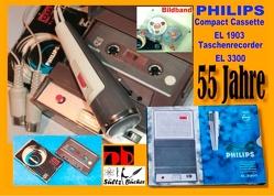 55 Jahre PHILIPS – welterste Compact Cassette EL 1903 + Recorder EL 3300 von Sültz,  Uwe H.