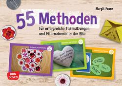 55 Methoden für erfolgreiche Teamsitzungen und Elternabende in der Kita von Franz,  Margit