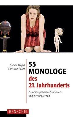 55 Monologe des 21. Jahrhunderts von Bayerl,  Sabine, Poser,  Boris von