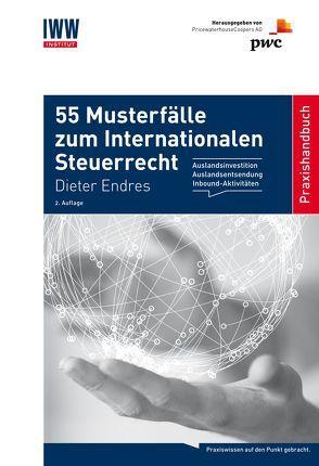 55 Musterfälle im Internationalen Steuerrecht von Dr. Brunsbach,  Stefan, Dr. Freiling,  Carla, Dr. Zuber,  Barbara, Endres,  Dieter, Prof. Dr. Endres,  Dieter