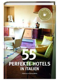55 perfekte Hotels in Italien von Smart Travelling print UG