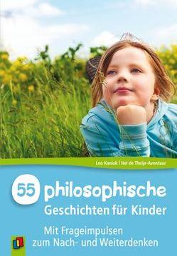 55 Philosophische Geschichten für Kinder von de Theije-Avontuur,  Nel, Kaniok,  Leo