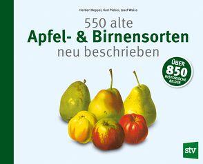 550 alte Apfel- & Birnensorten neu beschrieben von Keppel, Herbert, Pieber, Karl, Weiß, Josef