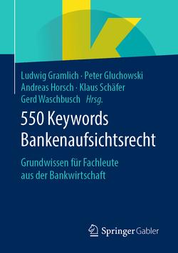 550 Keywords Bankenaufsichtsrecht von Gluchowski,  Peter, Gramlich,  Ludwig, Horsch,  Andreas, Schaefer,  Klaus, Waschbusch,  Gerd