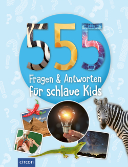 555 Fragen & Antworten für schlaue Kids von Fritz,  Sabine, Huwald,  Heike, Kanbay,  Feryal, Kuhn,  Birgit, Landwehr,  Kerstin, Liebers,  Isabel