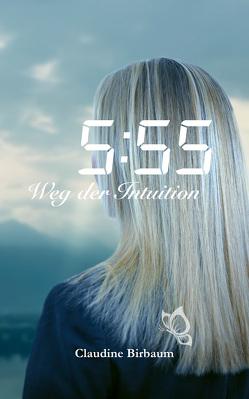 5:55 – Weg der Intuition von Birbaum,  Claudine