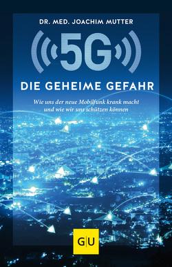 5G: Die geheime Gefahr von Mutter,  Joachim