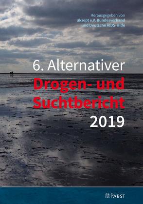 6. Alternativer Drogen- und Suchtbericht 2019
