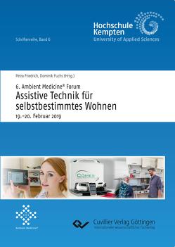 """6. Ambient Medicine® Forum """"Assistive Technik für selbstbestimmtes Wohnen"""" von Friedrich,  Petra, Fuchs,  Dominik"""