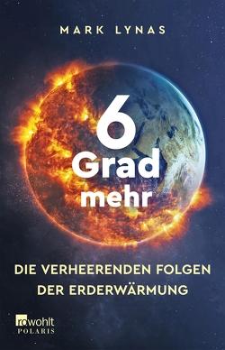 6 Grad mehr von Bartsch,  Karola, Lynas,  Mark, Schiml,  Carolin, Steckhan,  Barbara