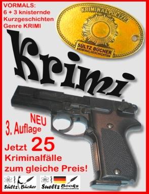 6+3 knisternde Kurzgeschichten – Genre Krimi – 3 Krimis als Zugabe von Sültz,  Renate, Sültz,  Uwe H.