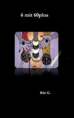 6 mit 60plus von G.,  Riki