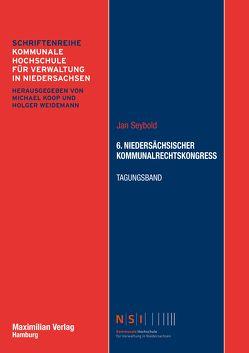 6. Niedersächsischer Kommunalrechtskongress von Seybold,  Jan