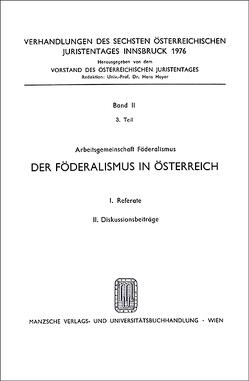 6. Österreichischer Juristentag 1976 Föderalismus von Gratz,  Leopold, Kessler,  Herbert, Lang,  Eberhard, Tropper,  Alfons
