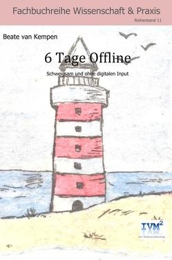 6 Tage Offline von Beate,  van Kempen