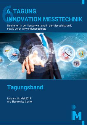 6. Tagung Innovation Messtechnik von Zagar,  Bernhard