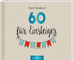 60 für Einsteiger von Misselwitz,  Franziska, Vennebusch,  Paulus