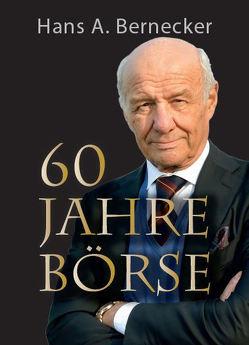 60 Jahre Börse von Bernecker,  Hans A.