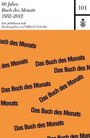 60 Jahre Buch des Monats 1952-2012 von Schoeller,  Wilfried F.
