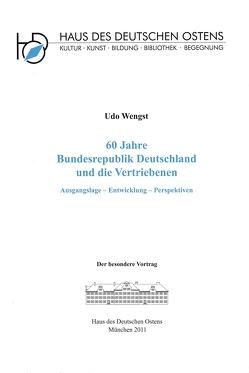 60 Jahre Bundesrepublik Deutschland und die Vertriebenen von Wengst,  Udo