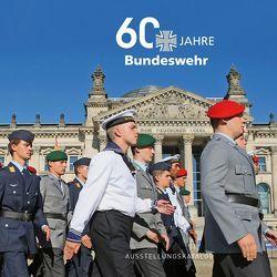 60 Jahre Bundeswehr von Pieken,  Gorch, Rogg,  Matthias
