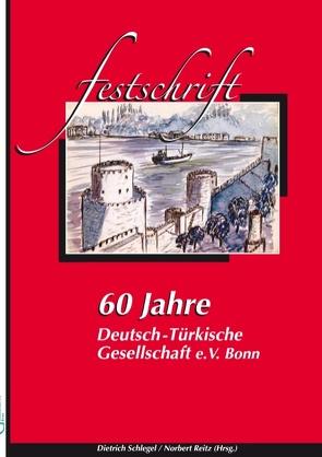 60 Jahre Deutsch-Türkische Gesellschaft von Reitz,  Norbert