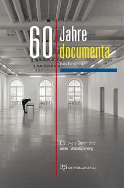 60 Jahre documenta von Eichel,  Hans