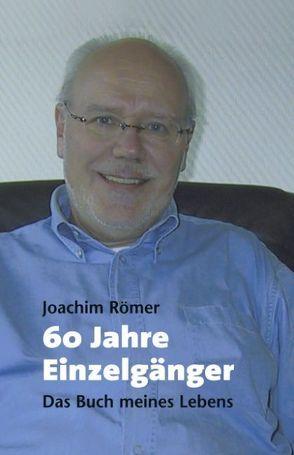 60 Jahre Einzelgänger von Römer,  Joachim