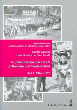 60 Jahre Tätigkeit der VVN in Bochum und Wattenscheid. Teil 1 – 1946-1972 von Gleising,  Günter, Kunold,  Klaus