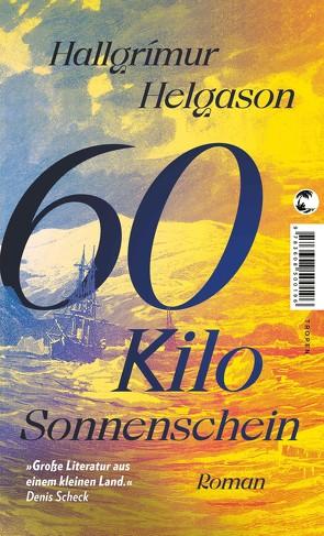 60 Kilo Sonnenschein von Helgason,  Hallgrímur, Wetzig,  Karl-Ludwig