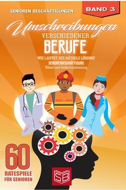 60 Ratespiele für Senioren / Umschreibungen verschiedener Berufe von Beschäftigungen,  Senioren, Büttertz,  Kristina