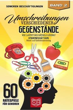 60 Ratespiele für Senioren / Umschreibungen verschiedener Gegenstände von Beschäftigungen,  Senioren, Büttertz,  Kristina