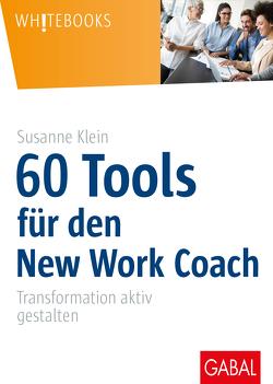 60 Tools für den New Work Coach von Klein,  Susanne