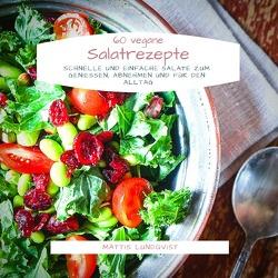 60 vegane Salatrezepte von Lundqvist,  Mattis